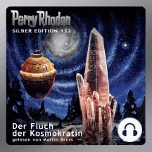 "Perry Rhodan Silber Edition 132: Der Fluch der Kosmokratin: Perry Rhodan-Zyklus ""Die Endlose Armada"""
