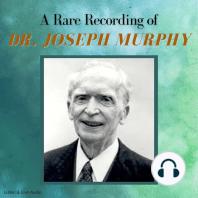 A Rare Recording of Dr. Joseph Murphy