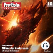 Stardust 10: Allianz der Verlorenen: Perry Rhodan Miniserie