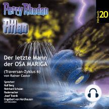 Atlan Traversan-Zyklus 06: Der letzte Mann der OSA MARIGA: Perry Rhodan Hörspiel 20