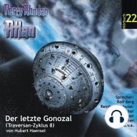 Atlan Traversan-Zyklus 08: Der letzte Gonozal: Perry Rhodan Hörspiel 22