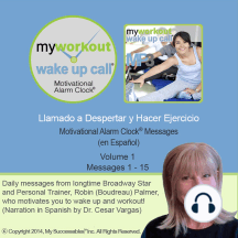Llamado a Despertar y Hacer Ejercicio - Volume 1: Motivating Morning Messages from a Personal Trainer (in Spanish)
