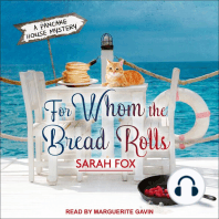 For Whom The Bread Rolls