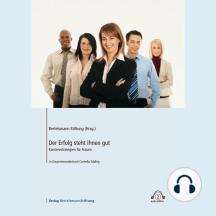 Der Erfolg steht Ihnen gut: Karrierestrategien für Frauen