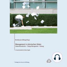 Management in stürmischen Zeiten: Unternehmenskultur - Change Management - Führung