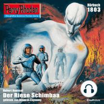 """Perry Rhodan 1803: Der Riese Schimbaa: Perry Rhodan-Zyklus """"Die Tolkander"""""""