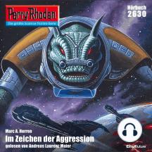 """Perry Rhodan 2630: Im Zeichen der Aggression: Perry Rhodan-Zyklus """"Neuroversum"""""""