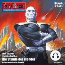 "Perry Rhodan 2631: Die Stunde der Blender: Perry Rhodan-Zyklus ""Neuroversum"""