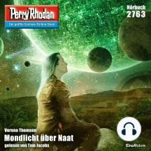 """Perry Rhodan 2763: Mondlicht über Naat: Perry Rhodan-Zyklus """"Das Atopische Tribunal"""""""