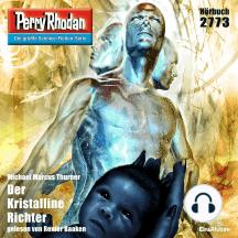 """Perry Rhodan 2773: Der Kristalline Richter: Perry Rhodan-Zyklus """"Das Atopische Tribunal"""""""