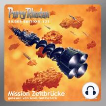 """Perry Rhodan Silber Edition 121: Mission Zeitbrücke: Perry Rhodan-Zyklus """"Die Kosmische Hanse"""" - Komplettversion"""