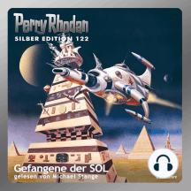 """Perry Rhodan Silber Edition 122: Gefangene der SOL: Perry Rhodan-Zyklus """"Die Kosmische Hanse"""" - Komplettversion"""