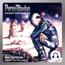 """Perry Rhodan Silber Edition 88: Der Zeitlose: Perry Rhodan-Zyklus """"Aphilie"""" - Komplettversion"""