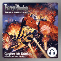 "Perry Rhodan Silber Edition 90: Gegner im Dunkel: Perry Rhodan-Zyklus ""Aphilie"" - Komplettversion"