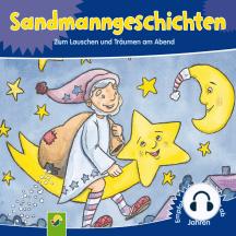 Sandmanngeschichten: Zum Lauschen und Träumen am Abend