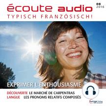 Französisch lernen Audio - Begeisterung ausdrücken: écoute audio 08/16 - Exprimer l'enthousiasme