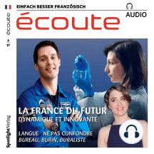 Französisch lernen Audio - Das Frankreich von morgen: écoute audio 04/17 - La France du futur