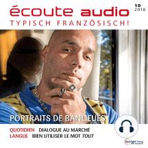 Französisch lernen Audio - Vorstadtbewohner: écoute audio 10/16 - Portraits de banlieues