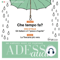 Italienisch lernen Audio - Wie wird das Wetter?: ADESSO audio 04/16 - Che tempo fa?