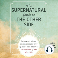 The Supernatural Guide to the Other Side: Interpret signs, communicate with spirits, and uncover the secrets of the afterlife