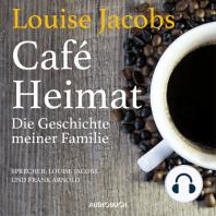 Café Heimat - Die Geschichte meiner Familie (Gekürzte Lesung)