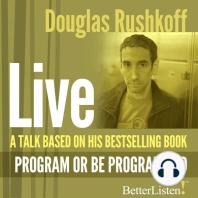 "A Talk Based on ""Program Or Be Programmed"""