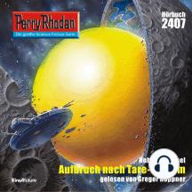 "Perry Rhodan 2407: Aufbruch nach Tare-Scharm: Perry Rhodan-Zyklus ""Negasphäre"""