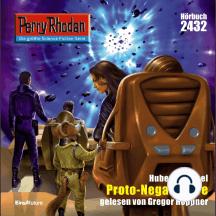 "Perry Rhodan 2432: Proto-Negasphaere: Perry Rhodan-Zyklus ""Negasphäre"""