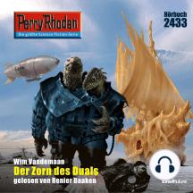 "Perry Rhodan 2433: Der Zorn des Duals: Perry Rhodan-Zyklus ""Negasphäre"""