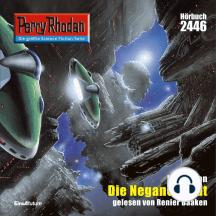 """Perry Rhodan 2446: Die Negane Stadt: Perry Rhodan-Zyklus """"Negasphäre"""""""