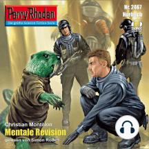 """Perry Rhodan 2467: Mentale Revision: Perry Rhodan-Zyklus """"Negasphäre"""""""