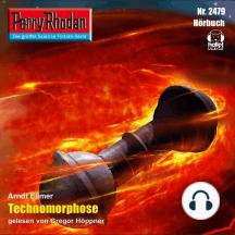 """Perry Rhodan 2479: Technomorphose: Perry Rhodan-Zyklus """"Negasphäre"""""""