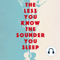 The Less You Know Sounder You Sleep