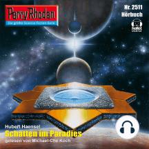 """Perry Rhodan 2511: Schatten im Paradies: Perry Rhodan-Zyklus """"Stardust"""""""