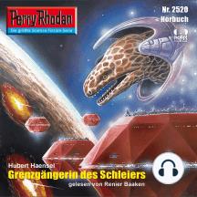 """Perry Rhodan 2520: Grenzgängerin des Schleiers: Perry Rhodan-Zyklus """"Stardust"""""""