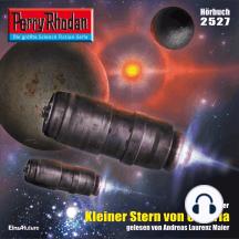 """Perry Rhodan 2527: Kleiner Stern von Chatria: Perry Rhodan-Zyklus """"Stardust"""""""