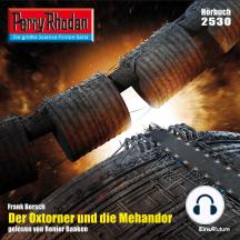 """Perry Rhodan 2530: Der Oxtorner und die Mehandor: Perry Rhodan-Zyklus """"Stardust"""""""