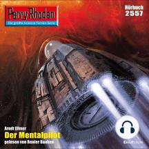 """Perry Rhodan 2557: Der Mentalpilot: Perry Rhodan-Zyklus """"Stardust"""""""