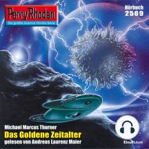 "Perry Rhodan 2569: Das goldene Zeitalter: Perry Rhodan-Zyklus ""Stardust"""