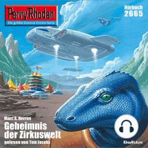 "Perry Rhodan 2665: Das Geheimnis der Zirkuswelt: Perry Rhodan-Zyklus ""Neuroversum"""