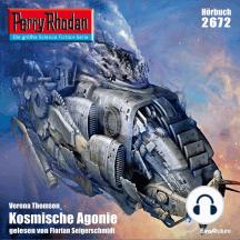 "Perry Rhodan 2672: Kosmische Agonie: Perry Rhodan-Zyklus ""Neuroversum"""