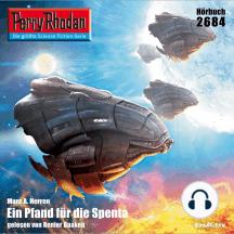 """Perry Rhodan 2684: Ein Pfand für die Spenta: Perry Rhodan-Zyklus """"Neuroversum"""""""