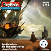 """Perry Rhodan 2748: Die Himmelsscherbe: Perry Rhodan-Zyklus """"Das Atopische Tribunal"""""""