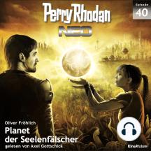 Perry Rhodan Neo 40: Planet der Seelenfälscher: Die Zukunft beginnt von vorn