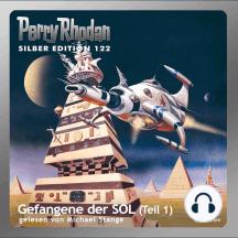 """Perry Rhodan Silber Edition 122: Gefangene der SOL (Teil 1): Perry Rhodan-Zyklus """"Die Kosmische Hanse"""""""