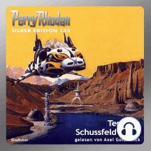 """Perry Rhodan Silber Edition 123: Terra im Schussfeld (Teil 1): Perry Rhodan-Zyklus """"Die Kosmische Hanse"""""""