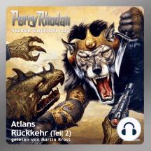 "Perry Rhodan Silber Edition 124: Atlans Rückkehr (Teil 2): Perry Rhodan-Zyklus ""Die Kosmische Hanse"""