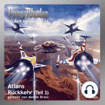 "Perry Rhodan Silber Edition 124: Atlans Rückkehr (Teil 3): Perry Rhodan-Zyklus ""Die Kosmische Hanse"""