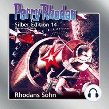 "Perry Rhodan Silber Edition 14: Rhodans Sohn: Perry Rhodan-Zyklus ""Die Posbis"""