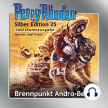 "Perry Rhodan Silber Edition 25: Brennpunkt Andro-Beta: Perry Rhodan-Zyklus ""Die Meister der Insel"""